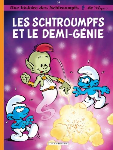 Les Schtroumpfs Tome 34 Les Schtroumpfs et le demi-génie