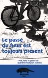 Alain Joubert et Barthélémy Schwartz - Le Passé du futur est toujours présent.