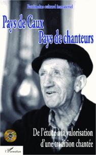 Alain Joubert et Marlène Belly - Pays de Caux, pays de chanteurs - De l'étude à la valorisation d'une tradition chantée. 1 DVD