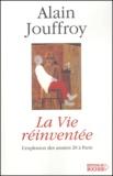 Alain Jouffroy - La vie réinventée - L'explosion des années 20 à Paris.
