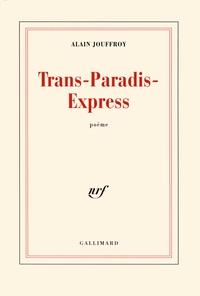 Alain Jouffroy - Trans-Paradis-Express.