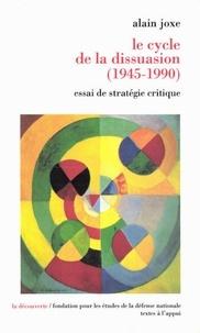 Alain Joxe - Le cycle de la dissuasion, 1945-1990 - Essai de stratégie critique.