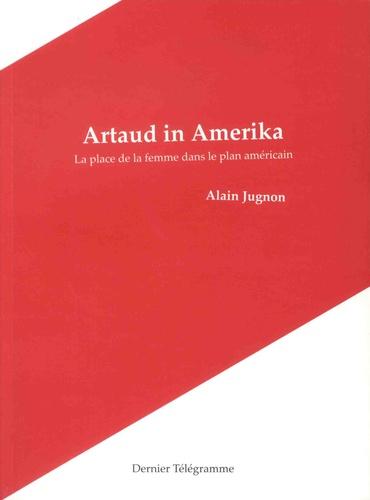 Artaud in Amerika. La place de la femme dans le plan américain