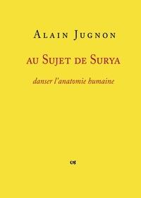 Alain Jugnon - Au sujet de Surya.