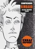 Alain Jugnon - Comprendre Rimbaud - Mon esprit, tournons dans la morsure.