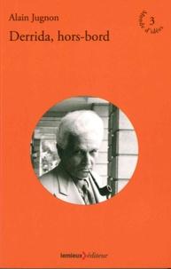 Alain Jugnon - Derrida, hors-bord.