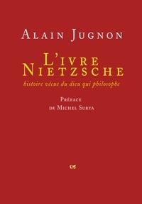 Livre Nietzsche - Histoire vécue du dieu qui philosophe.pdf