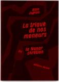 Alain Jugnon - La trique de nos meneurs ou le Nanar chrétien.