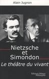Alain Jugnon - Nietzsche et Simondon - Le théâtre du vivant.