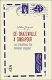 Alain Juignet - De Brazzaville à Singapour - Les tribulations d'un boulanger voyageur.