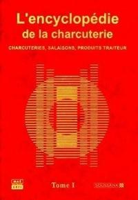 Alain Juillard et Jean-Claude Frentz - L'encyclopédie de la charcuterie.
