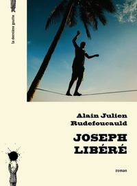 Alain-Julien Rudefoucauld - Joseph libéré.
