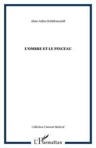 Alain-Julien Rudefoucauld - L'ombre et le pinceau.