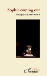 Alain-Julien Rudefoucauld - Sophie coming out.