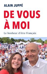 Alain Juppé - De vous à moi - Le bonheur d'être Français.