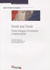 Alain Juppé et Michel Rocard - Investir pour l'avenir - Priorités stratégiques d'investissement et emprunt national.