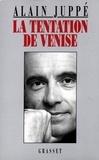 Alain Juppé - La tentation de Venise.
