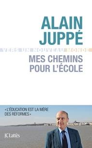 Alain Juppé - Mes chemins pour l'école.