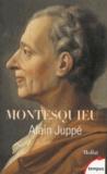 Alain Juppé - Montesquieu, le moderne.