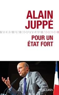 Alain Juppé - Pour un État fort.