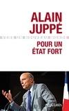 Alain Juppé - Pour un Etat fort.