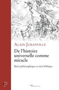 Alain Juranville - De l'histoire universelle comme miracle.