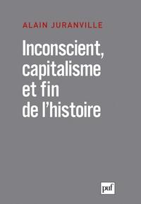 Alain Juranville - Inconscient, capitalisme et fin de l'histoire - L'actualité de la philosophie.