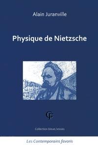 Alain Juranville - Physique de Nietzsche.