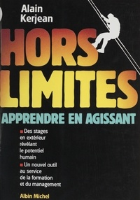 Alain Kerjean et Yann Garcia-Benitez - Hors limites - Apprendre en agissant.