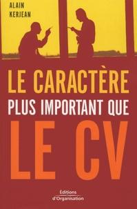 Alain Kerjean - Le caractère plus important que le CV.