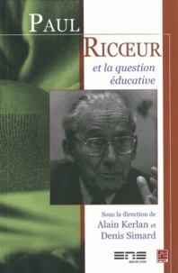 Alain Kerlan et Denis Simard - Paul Ricoeur et la question éducative.