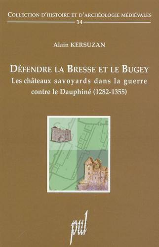 Défendre la Bresse et le Bugey. Les châteaux savoyards dans la guerre contre le Dauphiné (1282-1355)