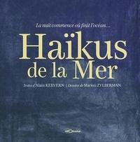 Alain Kervern et Marion Zylberman - Haïkus de la mer - La nuit commence où finit l'océan.