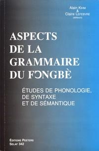 Alain Kihm et Claire Lefebvre - Aspects de la grammaire du fongbè - Etudes de phonologie, de syntaxe et de sémantique.