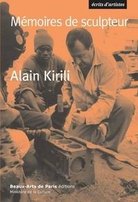 Alain Kirili et Thierry Dufrêne - Mémoires de sculpteur.