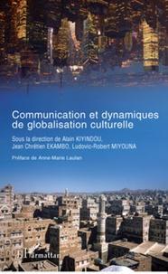 Alain Kiyindou et Jean-Chrétien Ekambo - Communication et dynamiques de globalisation culturelle.