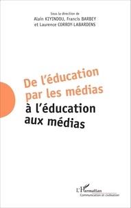 Alain Kiyindou et Francis Barbey - De l'éducation par les médias à l'éducation aux médias.