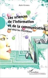 Alain Kiyindou - Les sciences de l'information et de la communication par-delà les frontières.