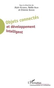 Alain Kiyindou et Noble Akam - Objets connectés et développement intelligent.