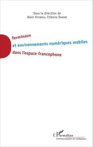 Alain Kiyindou et Etienne Damome - Terminaux et environnements numériques mobiles dans l'espace francophone.