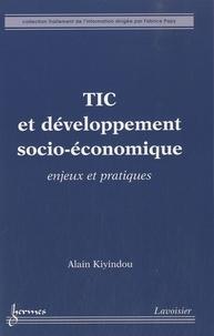 Alain Kiyindou - TIC et développement socio-économique - Enjeux et pratiques.