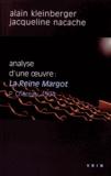 Alain Kleinberger et Jacqueline Nacache - Analyse d'une oeuvre : La Reine Margot - Patrice Chéreau, 1994.