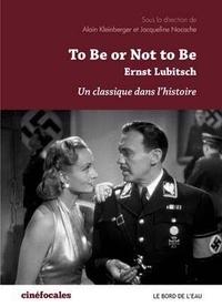 Alain Kleinberger et Jacqueline Nacache - To be or not to be, Ernst Lubitsch - Un classique dans l'histoire.