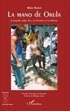 Alain Konen - La mano de Orula - Etnografia sobre Ifa y la Santeria en La Habane.