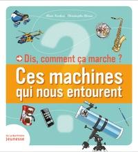 Alain Korkos et Christophe Clérici - Ces machines qui nous entourent.