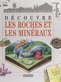 Alain Korkos et Michèle Pinet - Découvre les roches et les minéraux.