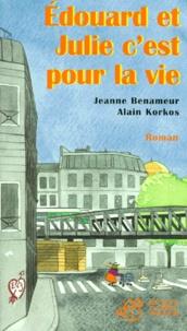 Alain Korkos et Jeanne Benameur - Édouard et Julie c'est pour la vie.