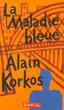 Alain Korkos - La maladie bleue.