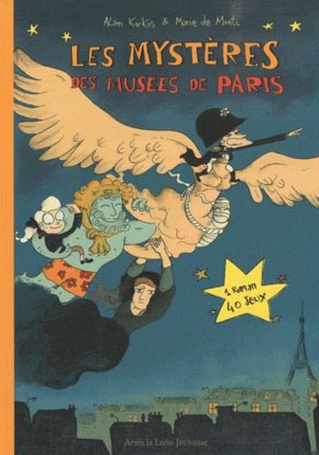 Alain Korkos et Marie de Monti - Les mystères des musées de Paris.