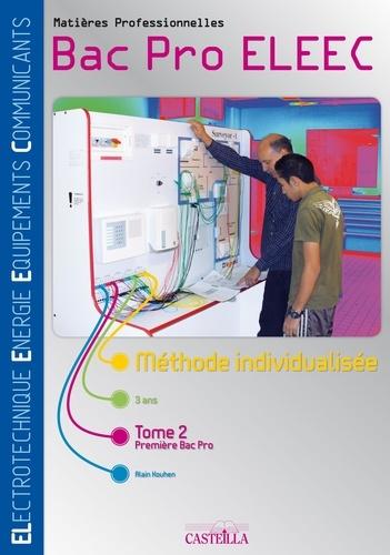 Alain Kouhen - Matières professionnelles 1e Bac Pro ELEEC - Méthode individualisée Tome 2.